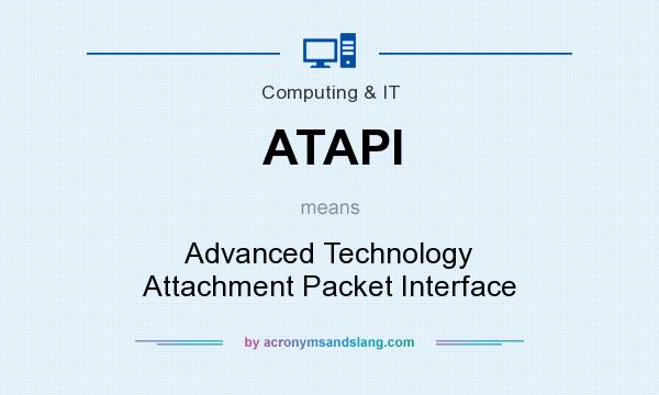 What does ATAPI mean? It stands for Advanced Technology Attachment Packet Interface