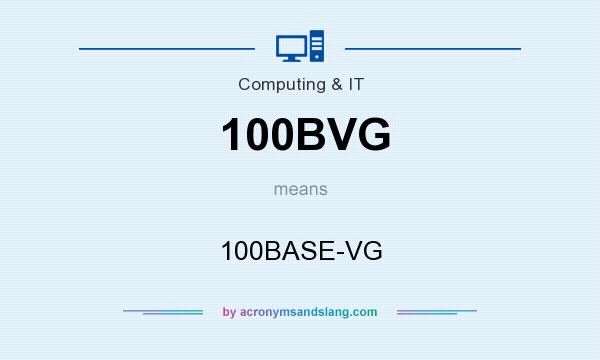 What does 100BVG mean? It stands for 100BASE-VG