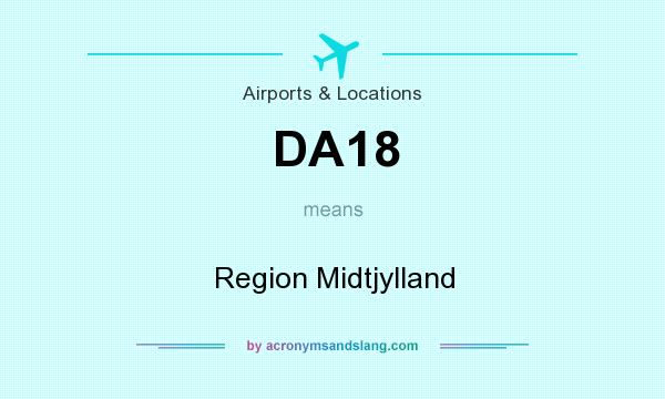 What does DA18 mean? It stands for Region Midtjylland