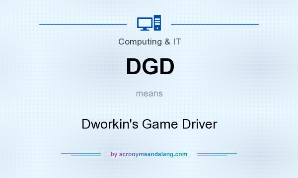 What does DGD mean? It stands for Dworkin`s Game Driver