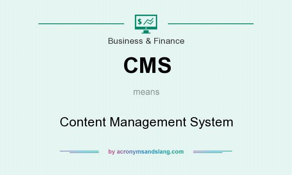 What does CMS mean? It stands for Content Management System