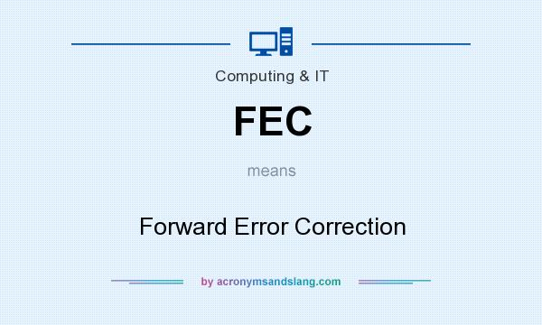 What does FEC mean? It stands for Forward Error Correction