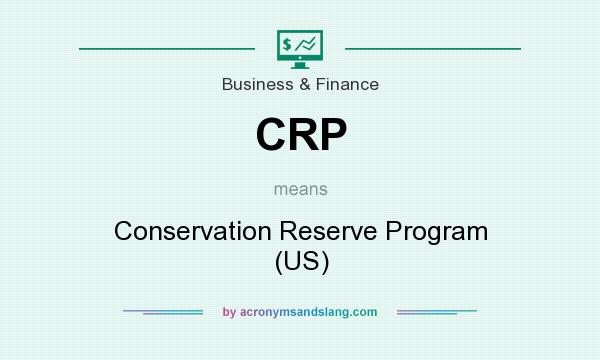 What does CRP mean? It stands for Conservation Reserve Program (US)