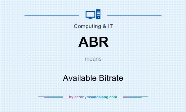 What does ABR mean? It stands for Available Bitrate
