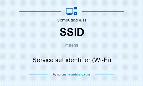 What does SSID mean? It stands for Service set identifier (Wi-Fi)