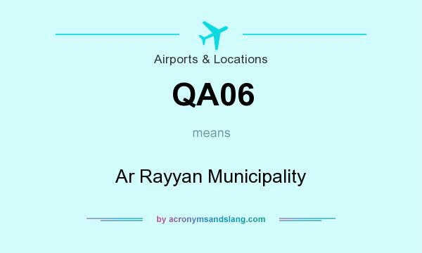 What does QA06 mean? It stands for Ar Rayyan Municipality