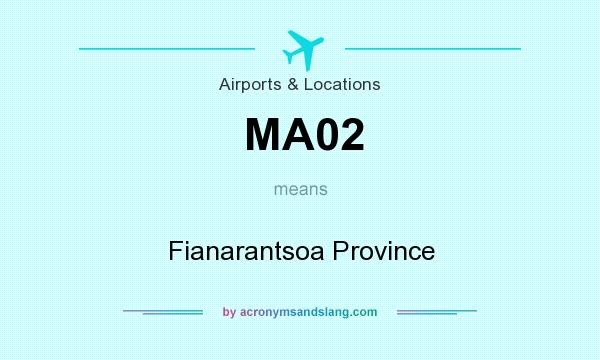 What does MA02 mean? It stands for Fianarantsoa Province