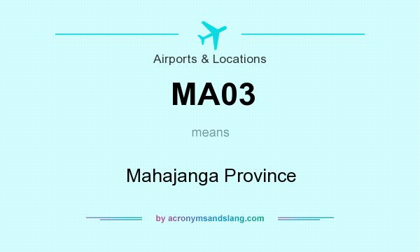 What does MA03 mean? It stands for Mahajanga Province