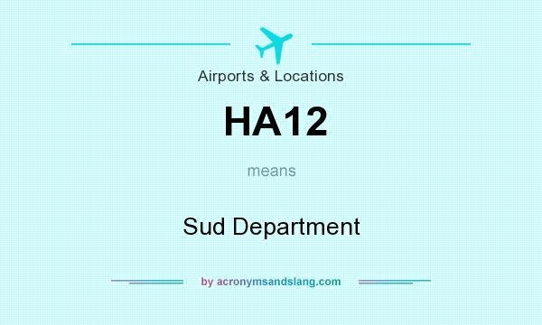 What does HA12 mean? It stands for Sud Department