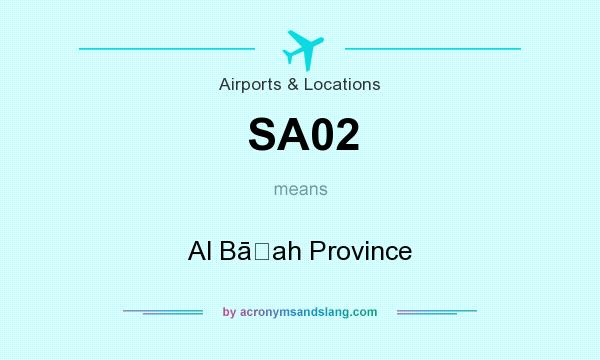 What does SA02 mean? It stands for Al Bāḩah Province