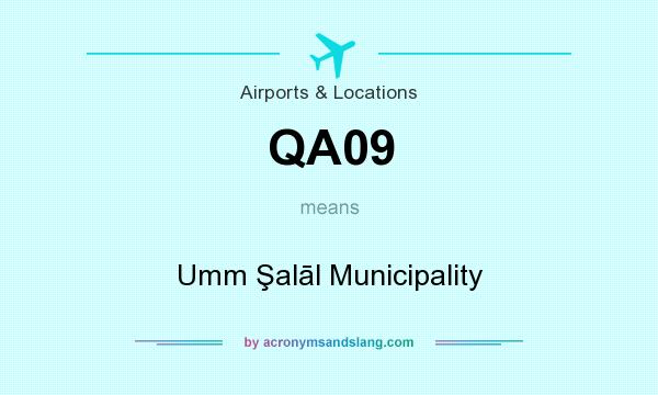 What does QA09 mean? It stands for Umm Şalāl Municipality