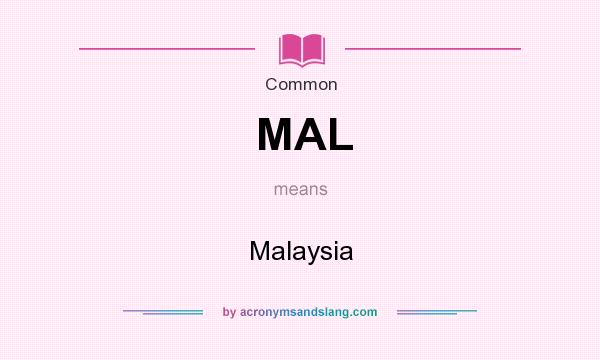 What does MAL mean? It stands for Malaysia