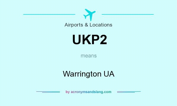 What does UKP2 mean? It stands for Warrington UA