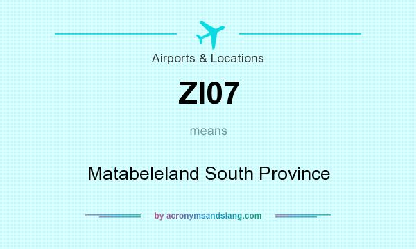 What does ZI07 mean? It stands for Matabeleland South Province