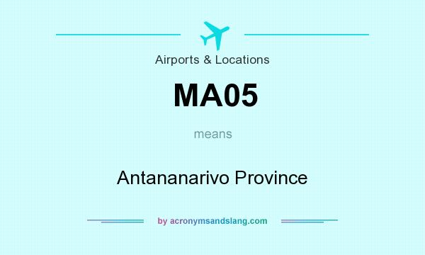 What does MA05 mean? It stands for Antananarivo Province