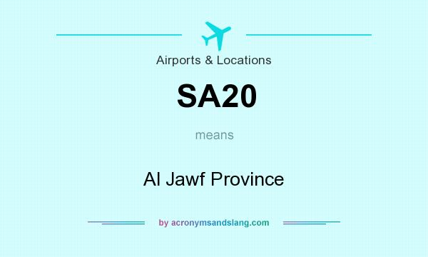 What does SA20 mean? It stands for Al Jawf Province