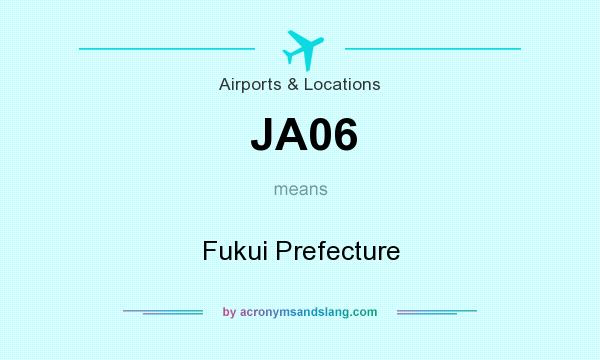 What does JA06 mean? It stands for Fukui Prefecture