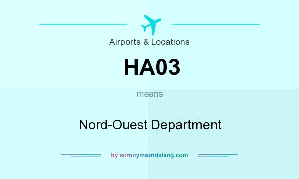 What does HA03 mean? It stands for Nord-Ouest Department