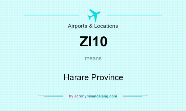 What does ZI10 mean? It stands for Harare Province
