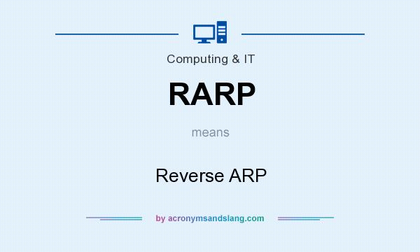 What does RARP mean? It stands for Reverse ARP