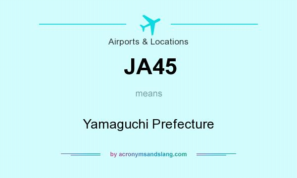 What does JA45 mean? It stands for Yamaguchi Prefecture