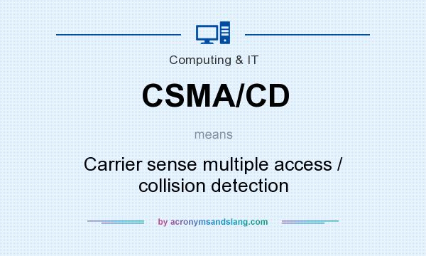 What does CSMA/CD mean? It stands for Carrier sense multiple access / collision detection