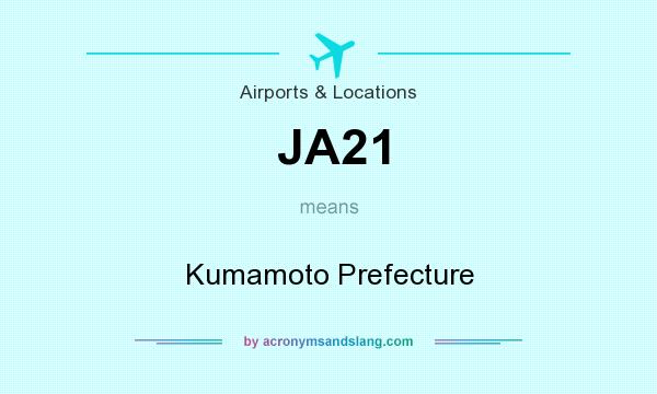 What does JA21 mean? It stands for Kumamoto Prefecture