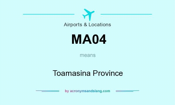 What does MA04 mean? It stands for Toamasina Province