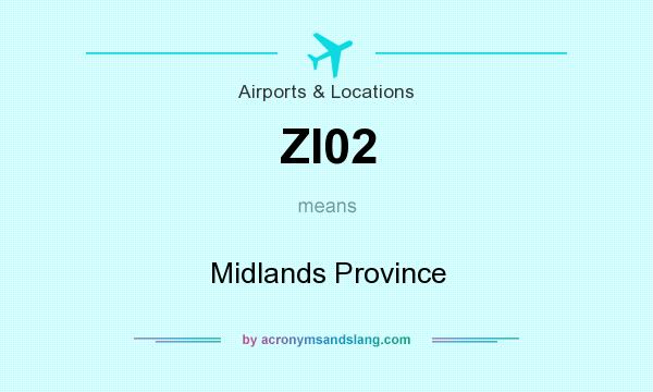What does ZI02 mean? It stands for Midlands Province
