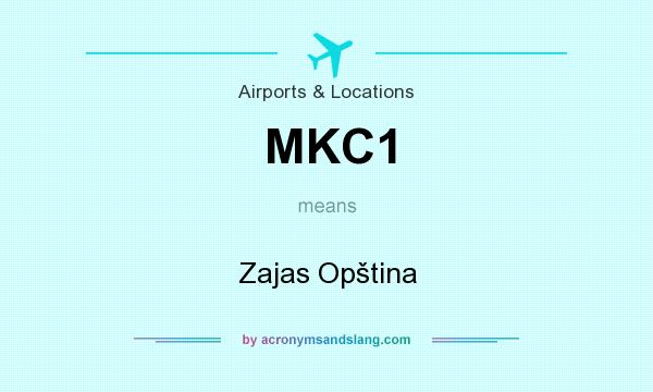 What does MKC1 mean? It stands for Zajas Opština
