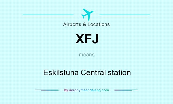 What does XFJ mean? It stands for Eskilstuna Central station
