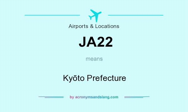 What does JA22 mean? It stands for Kyōto Prefecture