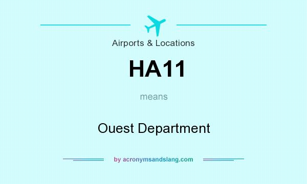 What does HA11 mean? It stands for Ouest Department