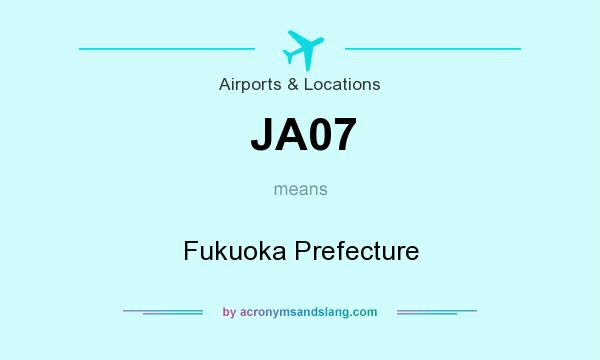 What does JA07 mean? It stands for Fukuoka Prefecture