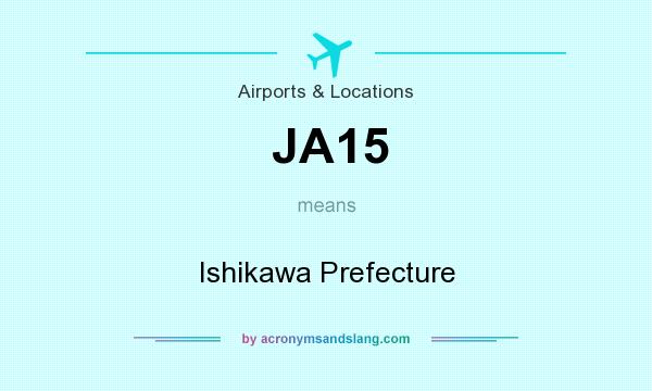 What does JA15 mean? It stands for Ishikawa Prefecture