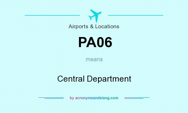 What does PA06 mean? It stands for Central Department