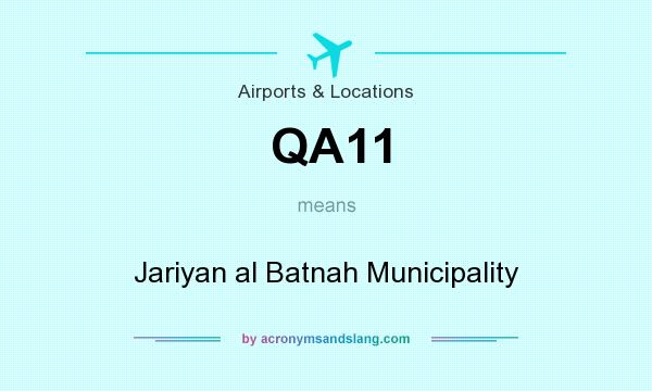 What does QA11 mean? It stands for Jariyan al Batnah Municipality