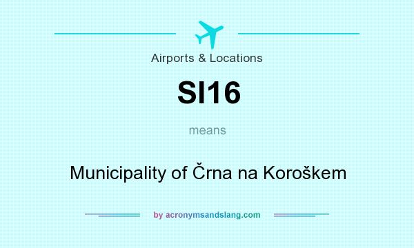What does SI16 mean? It stands for Municipality of Črna na Koroškem