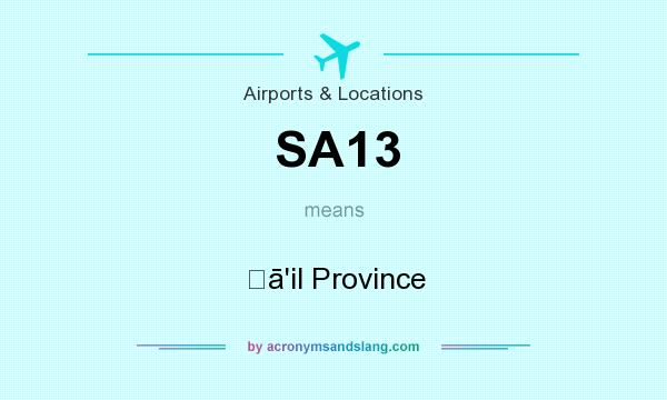 What does SA13 mean? It stands for Ḩā`il Province