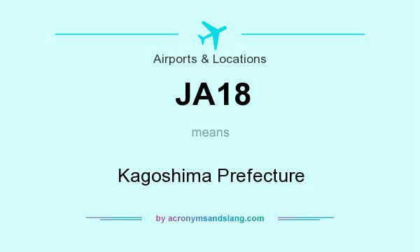 What does JA18 mean? It stands for Kagoshima Prefecture
