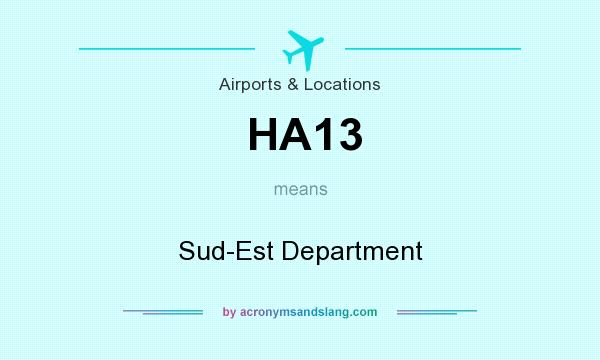 What does HA13 mean? It stands for Sud-Est Department