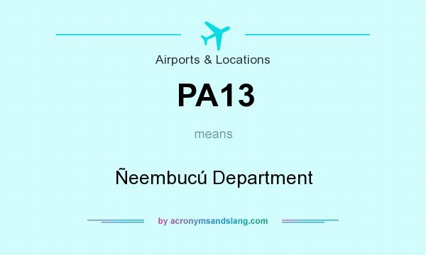 What does PA13 mean? It stands for Ñeembucú Department