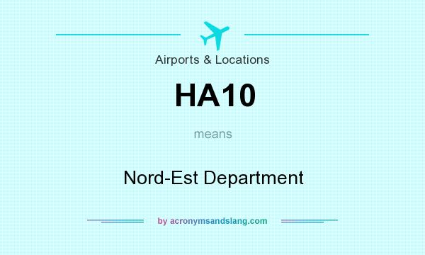 What does HA10 mean? It stands for Nord-Est Department