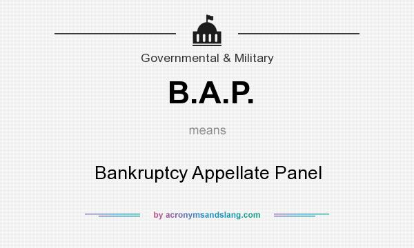 What does B.A.P. mean? It stands for Bankruptcy Appellate Panel