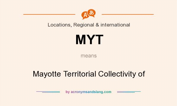 What does MYT mean? It stands for Mayotte Territorial Collectivity of