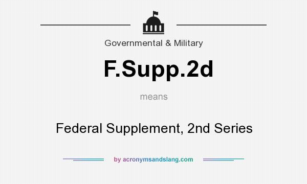 What does F.Supp.2d mean? It stands for Federal Supplement, 2nd Series