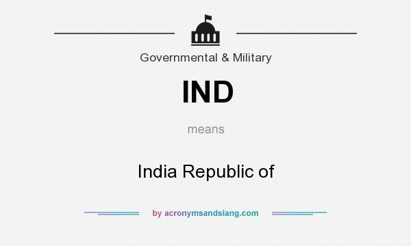 What does IND mean? It stands for India Republic of