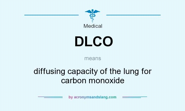 What does DLCO mean? It stands for diffusing capacity of the lung for carbon monoxide