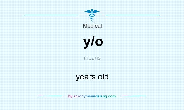 What does y/o mean? It stands for years old