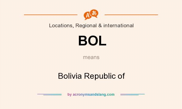 What does BOL mean? It stands for Bolivia Republic of